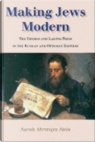 Making Jews Modern by Sarah Abrevaya Stein