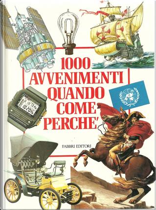 1000 Avvenimenti quando come perchè by Virginio Sala, Lella Cusin