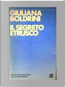 Il segreto etrusco by Giuliana Boldrini