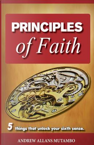 Principles of Faith by Andrew Allans Mutambo