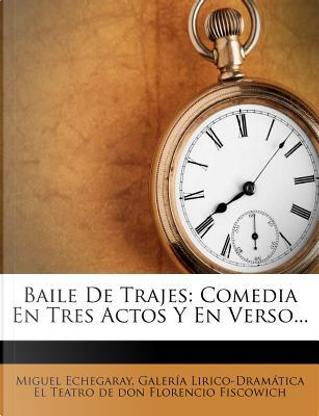Baile de Trajes by Miguel Echegaray