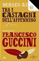 Tra i castagni dell'Appennino by Marco Aime