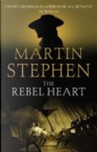 The Rebel Heart by Martin Stephen