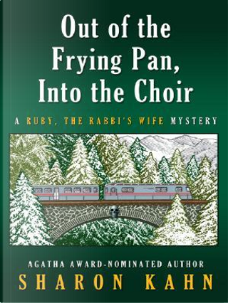 Out of the Frying Pan, into the Choir by Sharon Kahn