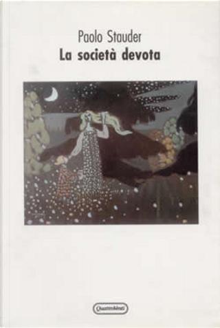 La società devota by Paolo Stauder