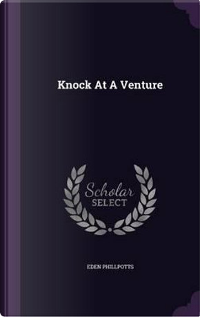 Knock at a Venture by Eden Phillpotts