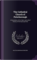 The Cathedral Church of Peterborough by Walter Debenham Sweeting