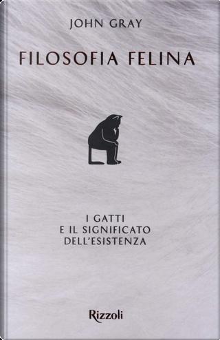 Filosofia felina by John Gray