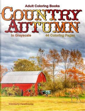 Adult Coloring Books Country Autumn in Grayscale by Kimberly Hawthorne