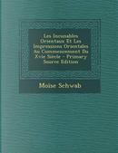 Les Incunables Orientaux Et Les Impressions Orientales Au Commencement Du Xvie Siecle - Primary Source Edition by Moise Schwab