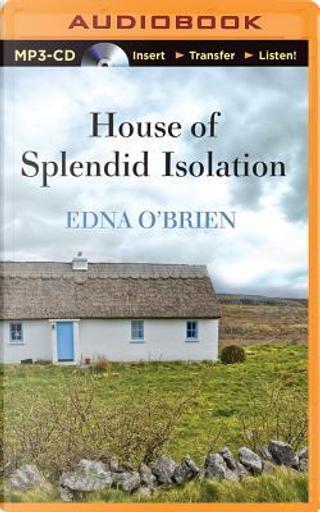 House of Splendid Isolation by Edna O'Brien