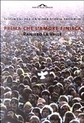 Prima che l'amore finisca by Raniero La Valle