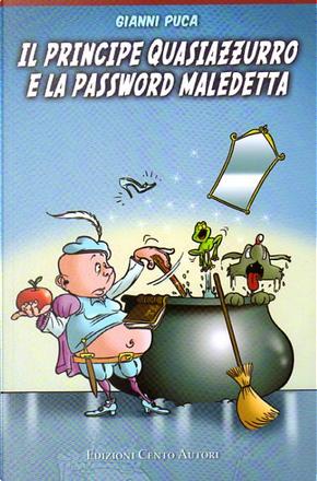Il principe Quasiazzurro e la password maledetta by Gianni Puca