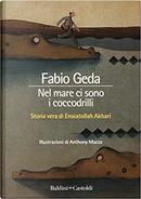 Nel mare ci sono i coccodrilli by Fabio Geda