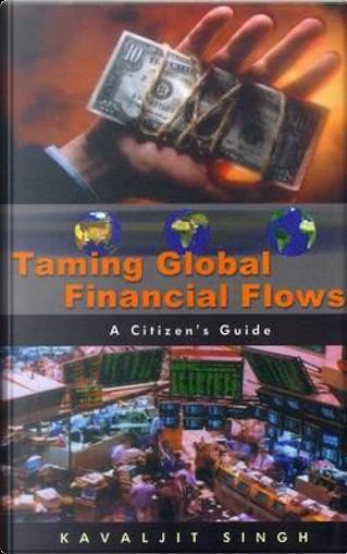 Taming Global Financial Flows by Kavaljit Singh
