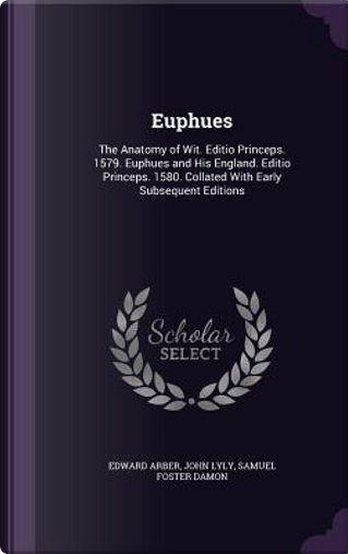 Euphues by Professor Edward Arber