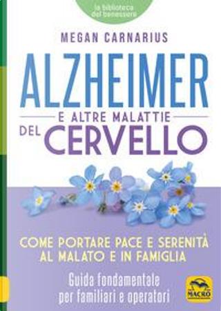 Alzheimer e le altre malattie del cervello by Megan Carnarius