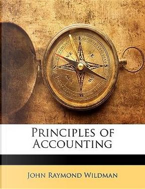 Principles of Accounting by John Raymond Wildman