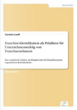 Franchise-Identifikation als Prädiktor für Unternehmenserfolg von Franchisenehmern by Carsten Looß