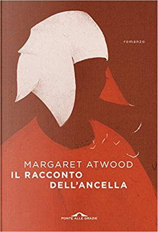 Il racconto dell'ancella by Margaret Atwood
