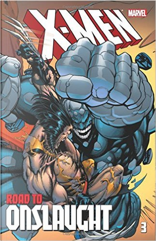 X-Men: The Road to Onslaught Volume 3 by Jeph Loeb, John Ostrander, Larry Hama, Mark Waid, Peter Milligan, Peter Sanderson, Scott Lobdell