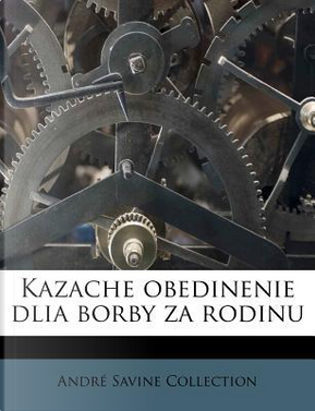 Kazache Obedinenie Dlia Borby Za Rodinu by Andr Savine Collection