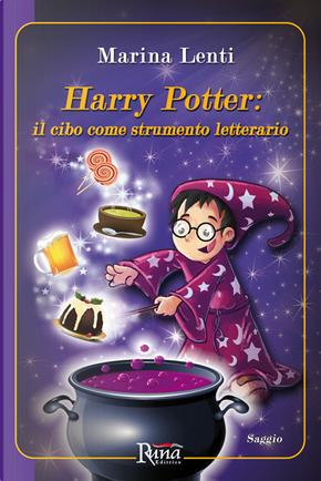Harry Potter: Il cibo come strumento letterario by Marina Lenti