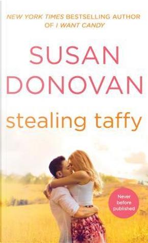 Stealing Taffy by Susan Donovan