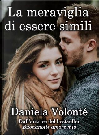 La meraviglia di essere simili by Daniela Volonté