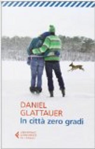 In città zero gradi by Daniel Glattauer