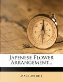 Japenese Flower Arrangement... by Mary Averill