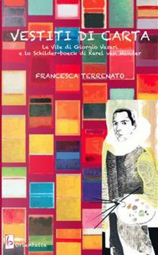 Vestiti di carta. «Le vite» di Giorgio Vasari e lo «Schilder-boeck» di Karel von Mander by Francesca Terrenato