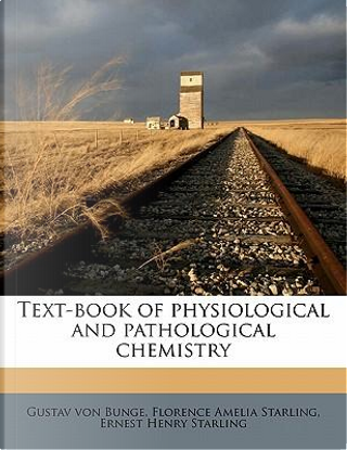 Text-Book of Physiological and Pathological Chemistry by Gustav Von Bunge