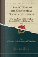 Transactions of the Obstetrical Society of London, Vol. 22 by Obstetrical Society Of London