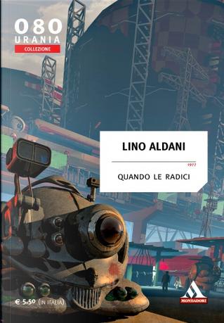 Quando le radici by Lino Aldani