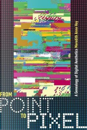 From Point to Pixel by Meredith Hoy