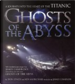 Ghosts of the Abyss by Ken Marschall, Don Lynch