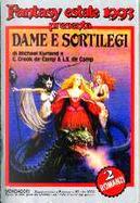 Fantasy Estate 1993 : Dame e sortilegi by Catherine Crook de Camp, L. Sprague de Camp, Michael Kurland