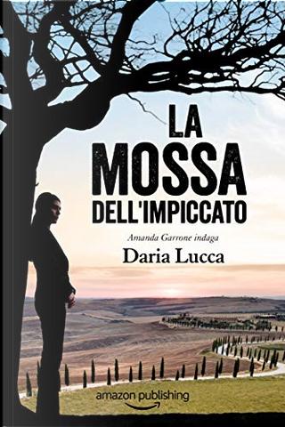 La mossa dell'impiccato by Daria Lucca