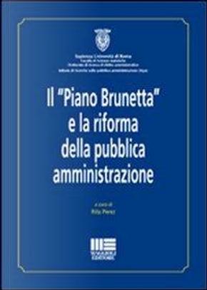 Il «Piano Brunetta» e la riforma della pubblica amministrazione by Rita Perez