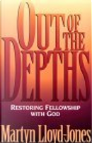 Out of the Depths by Lane T. Dennis, Lloyd Jones
