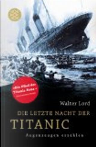 Die letzte Nacht der Titanic by Walter Lord