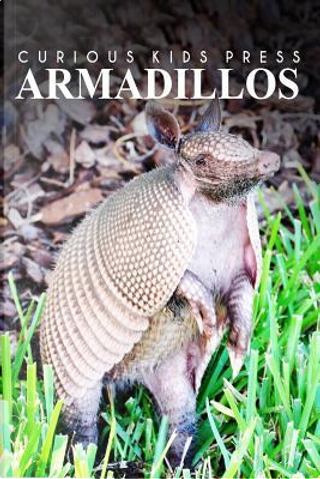 Armadillos by Curious Kids Press