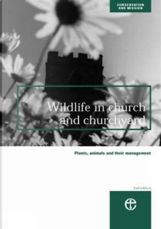 Wildlife in Church and Churchyard by Council for the Care of Churches