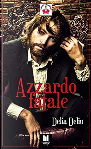 Azzardo fatale by Delia Deliu