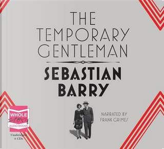 The Temporary Gentleman by Sebastian Barry