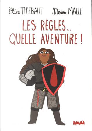 Les règles... quelle aventure ! by Élise Thiébaut