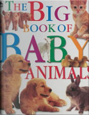 The Big Book of Baby Animals by Nancy Jones