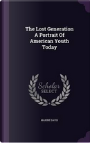 The Lost Generation a Portrait of American Youth Today by MAXINE DAVIS