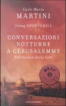 Conversazioni notturne a Gerusalemme by Carlo Maria Martini, Georg Sporschill